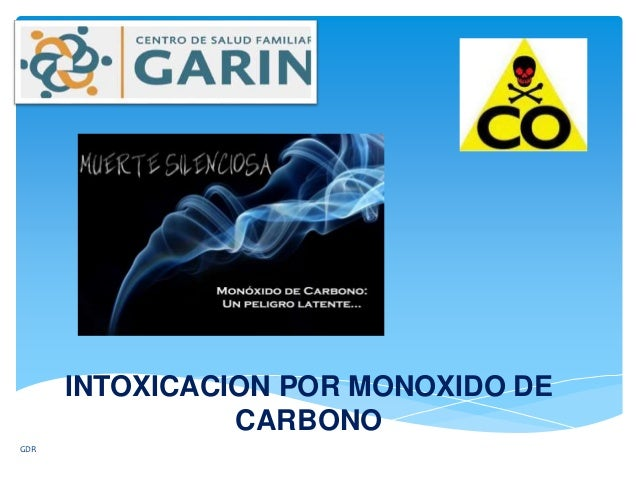 INTOXICACION POR MONOXIDO DE CARBONO GDR