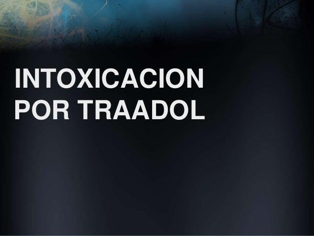 INTOXICACION POR TRAADOL