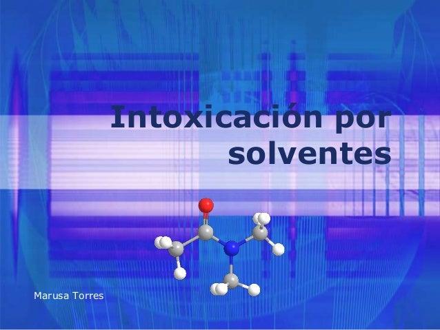 Intoxicación por solventes Marusa Torres