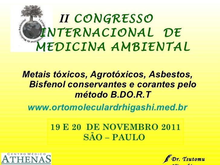 <ul><li>II  CONGRESSO  INTERNACIONAL  DE  MEDICINA AMBIENTAL </li></ul><ul><li>Metais tóxicos, Agrotóxicos, Asbestos,  Bis...