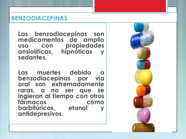 BENZODIACEPINAS  Las benzodiacepinas son  medicamentos de amplio  uso con propiedades  ansiolíticas, hipnóticas y  sedante...