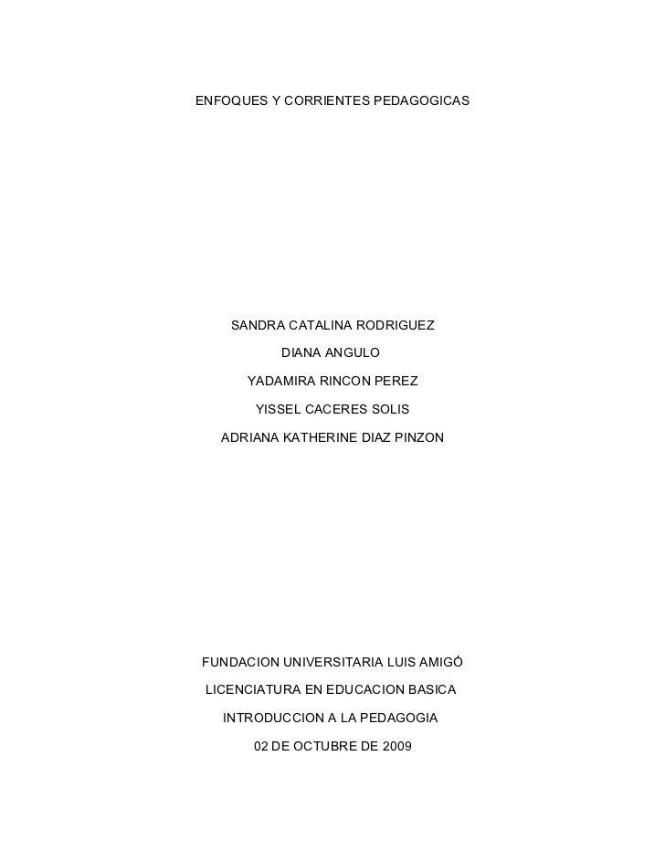 ENFOQUES Y CORRIENTES PEDAGOGICAS         SANDRA CATALINA RODRIGUEZ            DIANA ANGULO        YADAMIRA RINCON PEREZ  ...