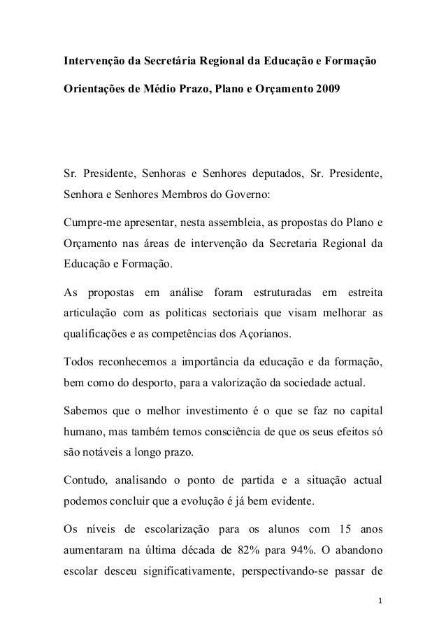 Intervenção da Secretária Regional da Educação e Formação Orientações de Médio Prazo, Plano e Orçamento 2009  Sr. Presiden...