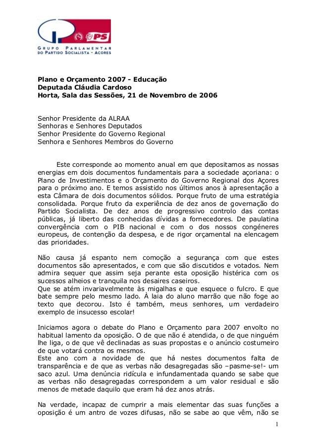 Plano e Orçamento 2007 - Educação Deputada Cláudia Cardoso Horta, Sala das Sessões, 21 de Novembro de 2006 Senhor Presiden...