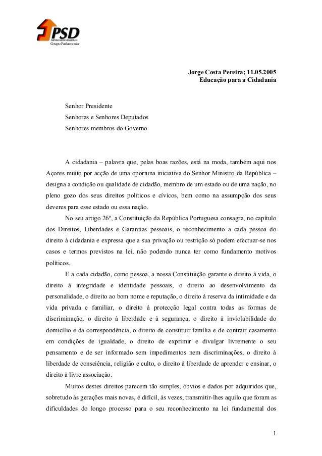 Grupo Parlamentar  Jorge Costa Pereira; 11.05.2005 Educação para a Cidadania  Senhor Presidente Senhoras e Senhores Deputa...