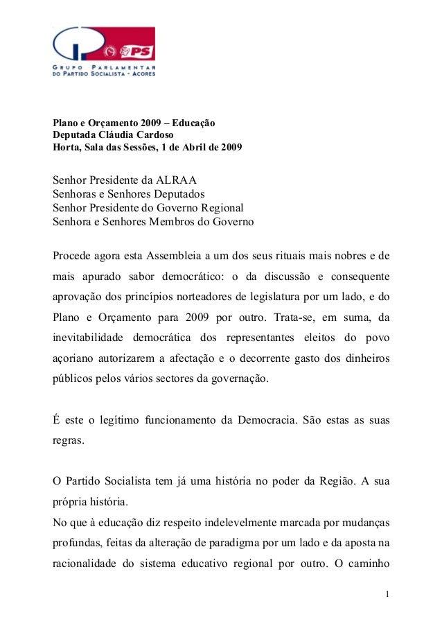 Plano e Orçamento 2009 – Educação Deputada Cláudia Cardoso Horta, Sala das Sessões, 1 de Abril de 2009  Senhor Presidente ...