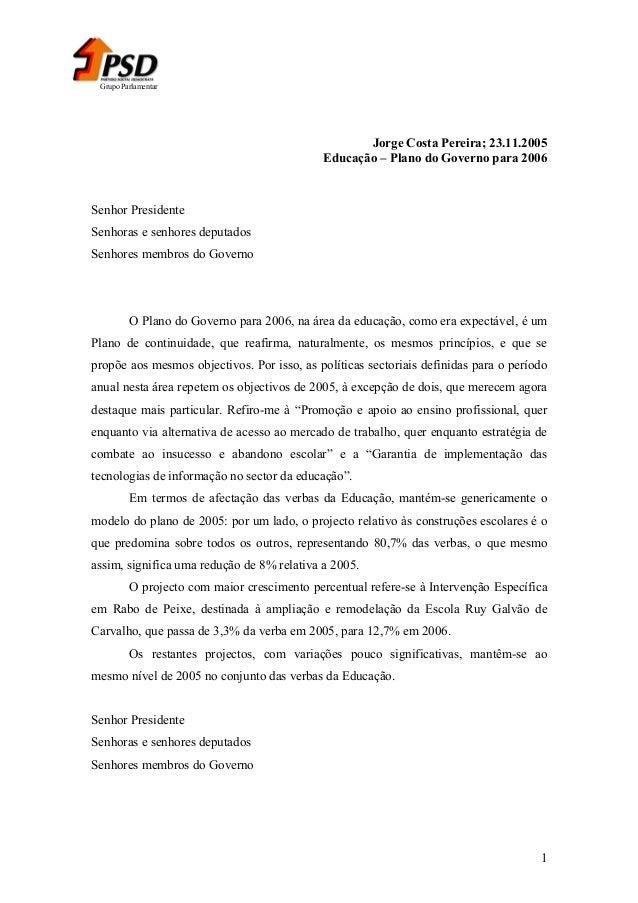 Grupo Parlamentar  Jorge Costa Pereira; 23.11.2005 Educação – Plano do Governo para 2006  Senhor Presidente Senhoras e sen...