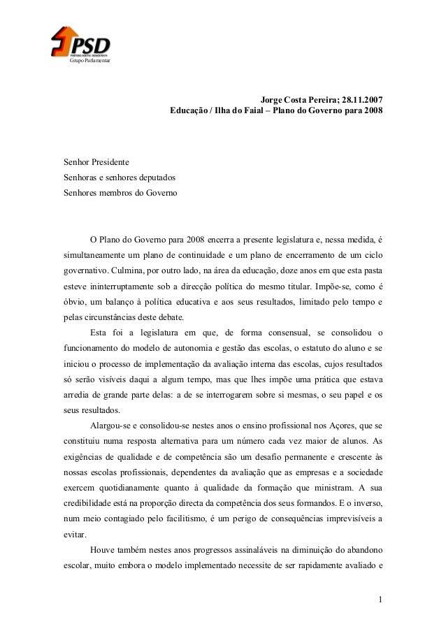 Grupo Parlamentar  Jorge Costa Pereira; 28.11.2007 Educação / Ilha do Faial – Plano do Governo para 2008  Senhor President...