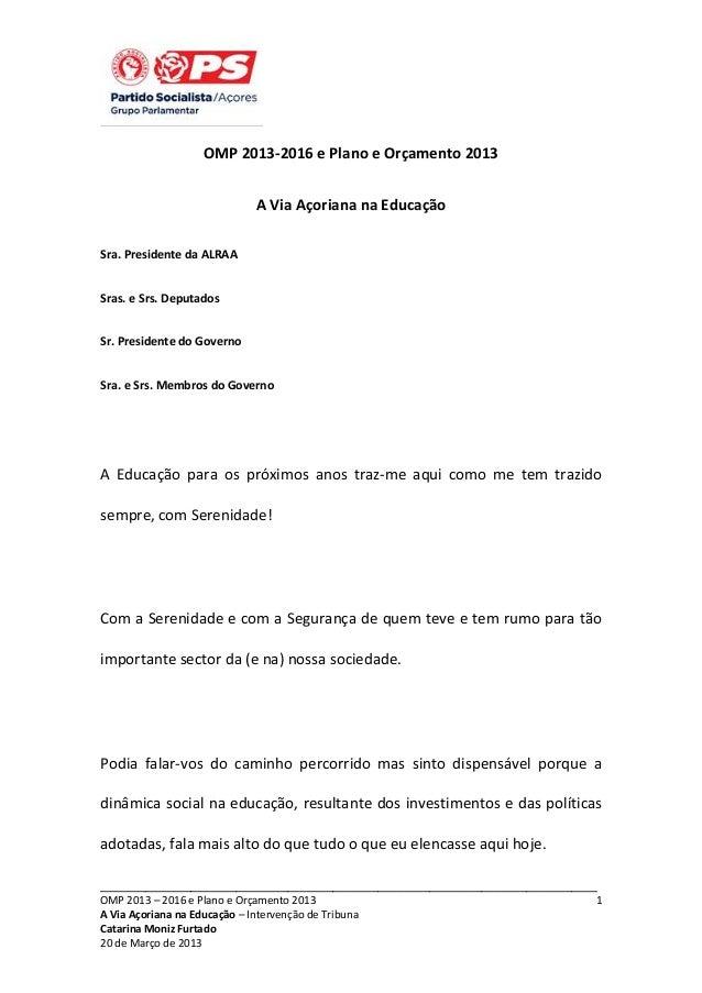 OMP 2013-2016 e Plano e Orçamento 2013 A Via Açoriana na Educação Sra. Presidente da ALRAA Sras. e Srs. Deputados Sr. Pres...