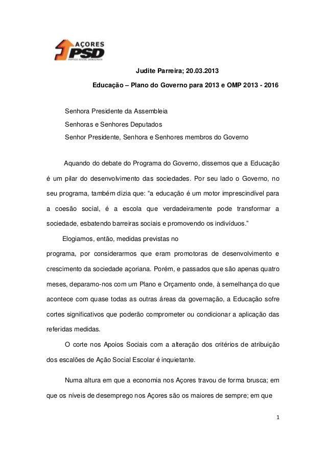 Judite Parreira; 20.03.2013 Educação – Plano do Governo para 2013 e OMP 2013 - 2016  Senhora Presidente da Assembleia Senh...