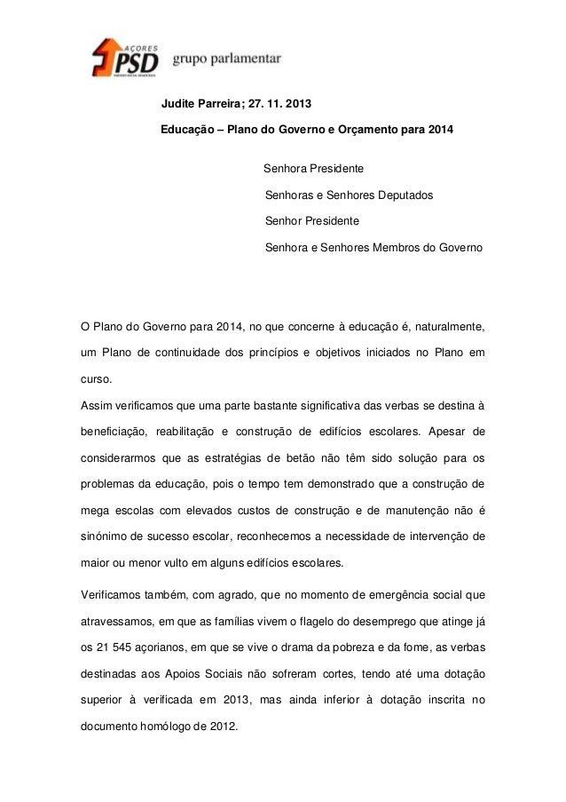 Judite Parreira; 27. 11. 2013 Educação – Plano do Governo e Orçamento para 2014  Senhora Presidente Senhoras e Senhores De...