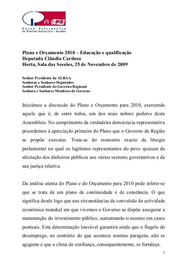 Plano e Orçamento 2010 – Educação e qualificação Deputada Cláudia Cardoso Horta, Sala das Sessões, 25 de Novembro de 2009 ...