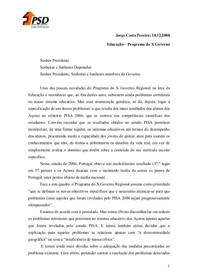 Grupo Parlamentar  Jorge Costa Pereira; 10.12.2008 Educação – Programa do X Governo  Senhor Presidente Senhoras e Senhores...