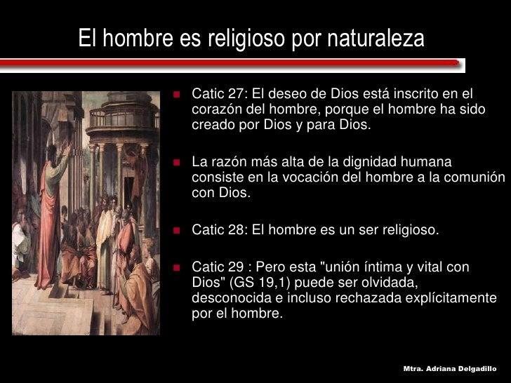 El hombre es religioso por naturaleza                Catic 27: El deseo de Dios está inscrito en el                      ...