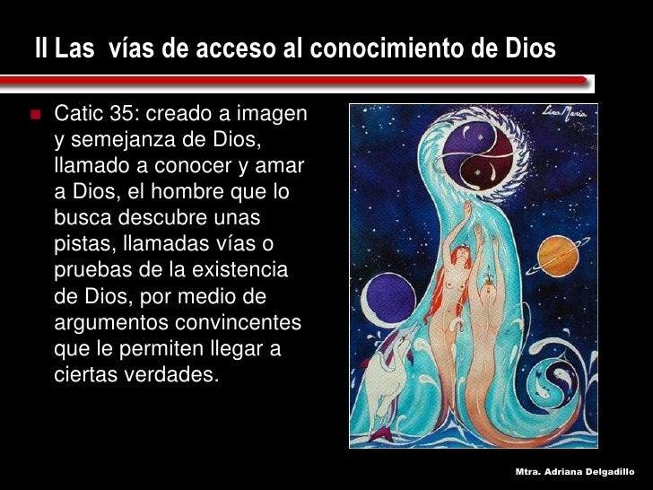 II Las vías de acceso al conocimiento de Dios      Catic 35: creado a imagen      y semejanza de Dios,     llamado a cono...