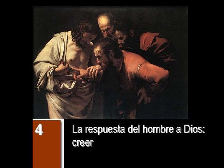 4   La respuesta del hombre a Dios:     creer
