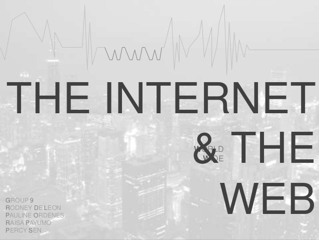 THE INTERNETWORLDWIDEGROUP 9RODNEY DE LEONPAULINE ORDENESRAISA PAYUMOPERCY SEN& THEWEB