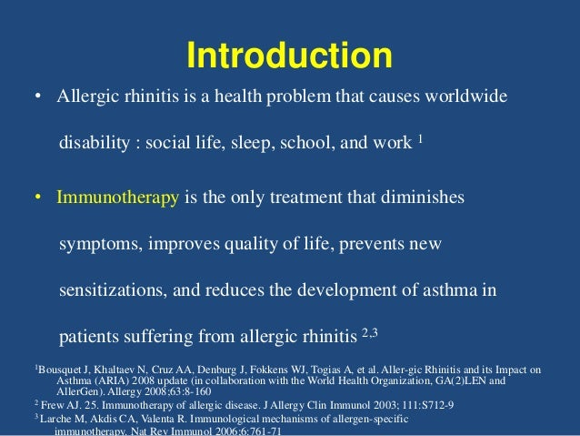 Introduction • Allergic rhinitis is a health problem that causes worldwide disability : social life, sleep, school, and wo...