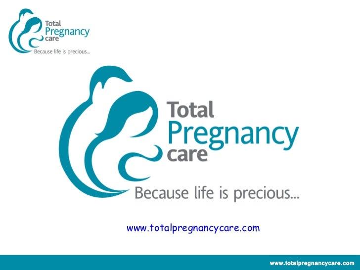 www.totalpregnancycare.com                             www.totalpregnancycare.com