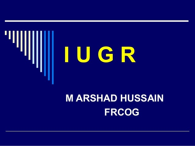 IUGR M ARSHAD HUSSAIN FRCOG