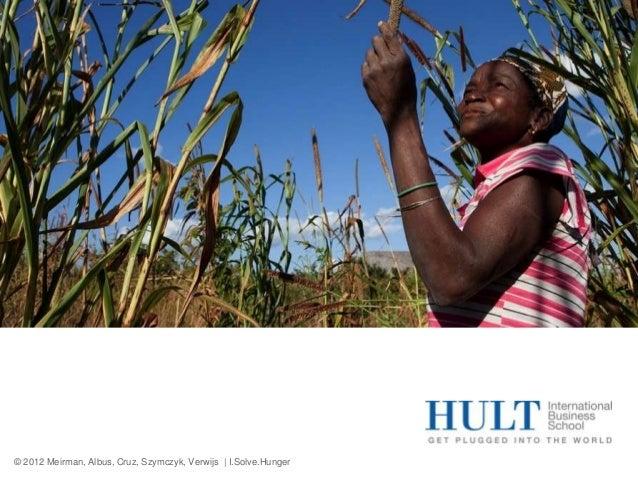 © 2012 Meirman, Albus, Cruz, Szymczyk, Verwijs | I.Solve.Hunger