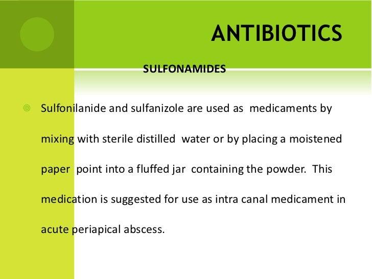 ANTIBIOTICS   <ul><li>SULFONAMIDES   </li></ul><ul><li>Sulfonilanide and sulfanizole are used as  medicaments by mixing wi...