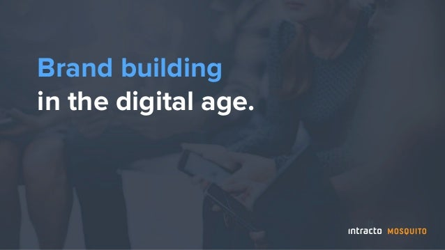 Brand building in the digital age.