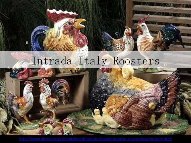 Intrada Italy Roostershttp://www.dishset.org/shopbybrand/intrada-italy/decorative-accessories/roosters.html