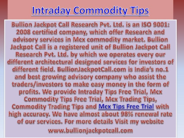 Intraday Commodity Tips -Intraday Tips Free Trial in Commodity MCX Market