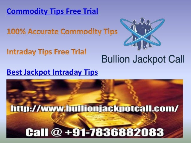 Commodity Tips Free Trial Best Jackpot Intraday Tips