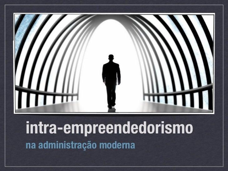 intra-empreendedorismo na administração moderna