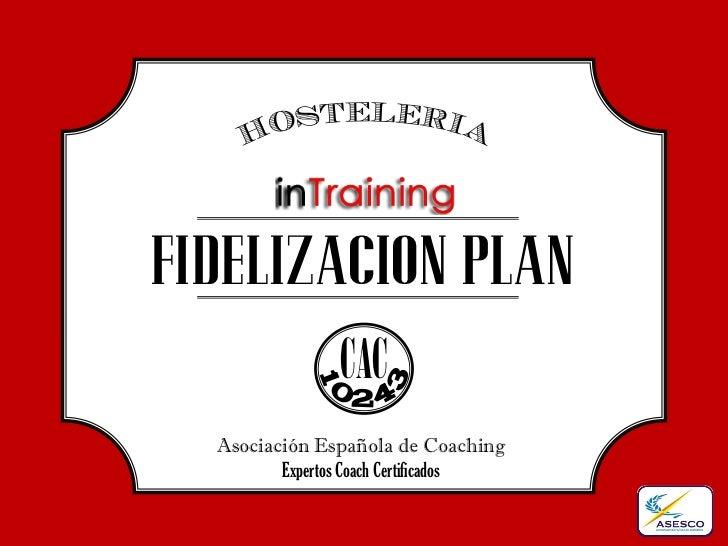 FIDELIZACION PLAN                CAC  Asociación Española de Coaching         Expertos Coach Certificados