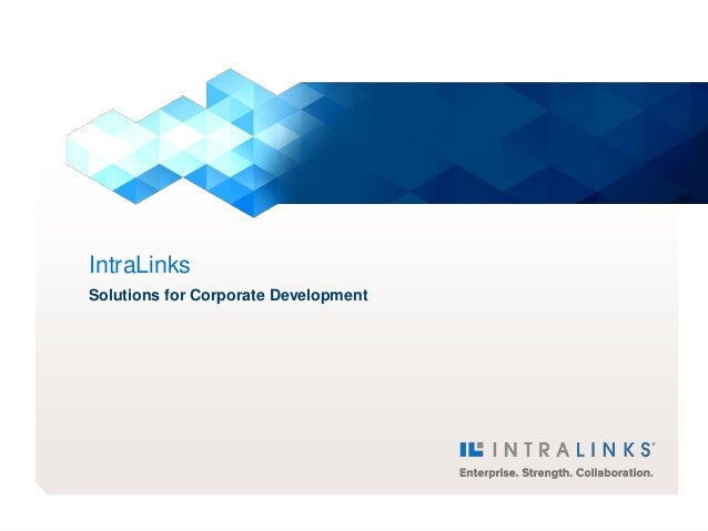 IntraLinks       Solutions for Corporate DevelopmentINTRALINKS CONFIDENTIAL   1