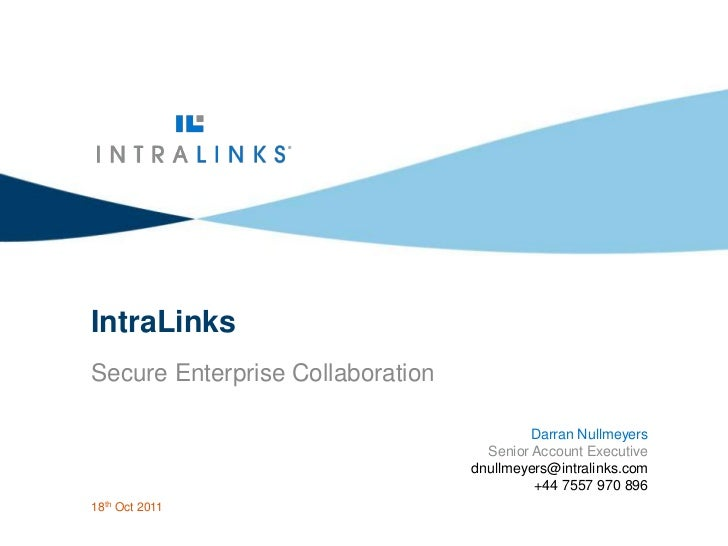 IntraLinks          Secure Enterprise Collaboration                                                     Darran Nullmeyers ...