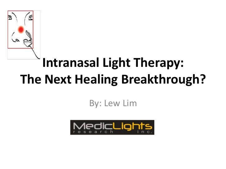 Intranasal Light Therapy:The Next Healing Breakthrough?           By: Lew Lim