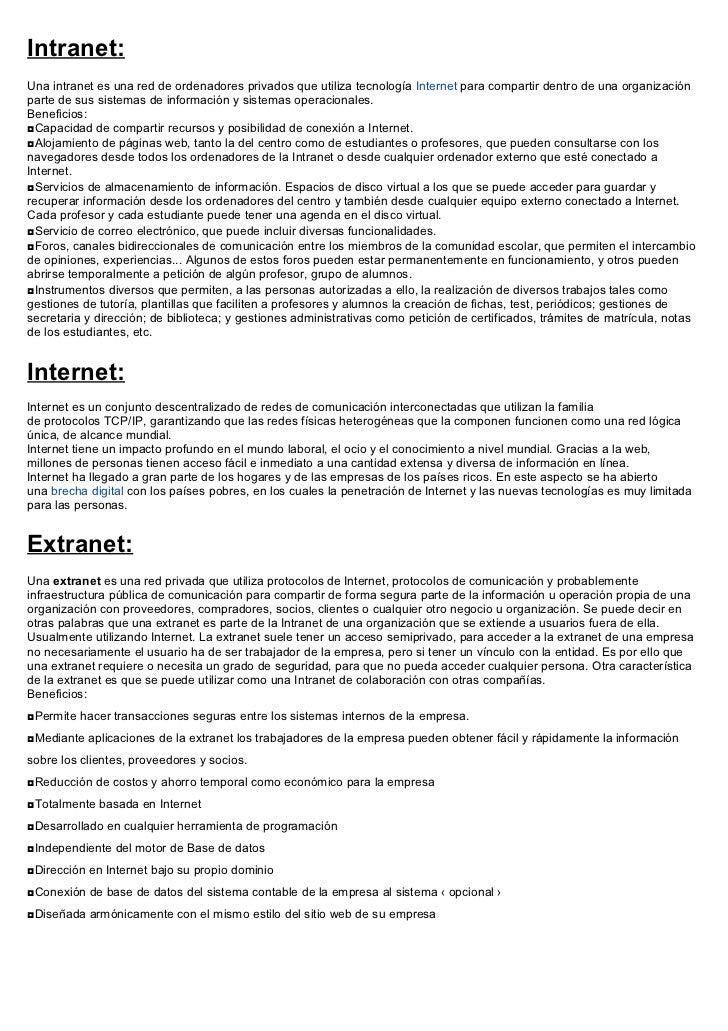 Intranet:Una intranet es una red de ordenadores privados que utiliza tecnología Internet para compartir dentro de una orga...