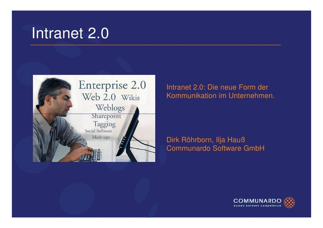 Intranet 2.0                  Intranet 2.0: Die neue Form der                Kommunikation im Unternehmen.                ...