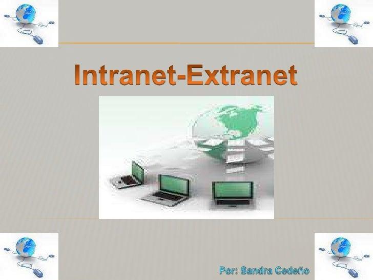 Intranet-Extranet<br />Por: Sandra Cedeño<br />