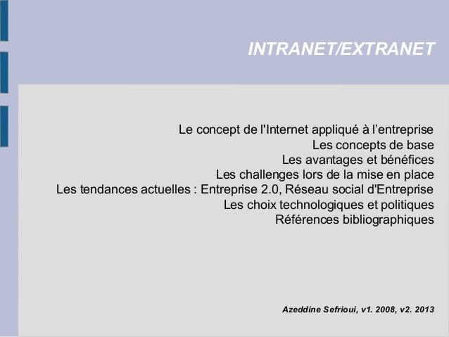 INTRANET/EXTRANET                     Le concept de lInternet appliqué à l'entreprise                                     ...