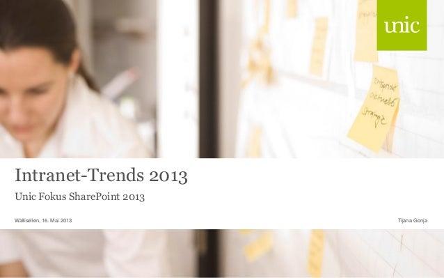 Intranet-Trends 2013 Unic Fokus SharePoint 2013 Tijana GonjaWallisellen, 16. Mai 2013
