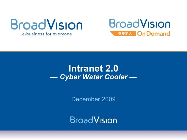 Intranet 2.0 — Cyber Water Cooler — December 2009