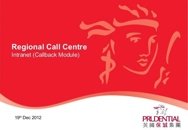 Regional Call CentreIntranet (Callback Module)19thDec 2012