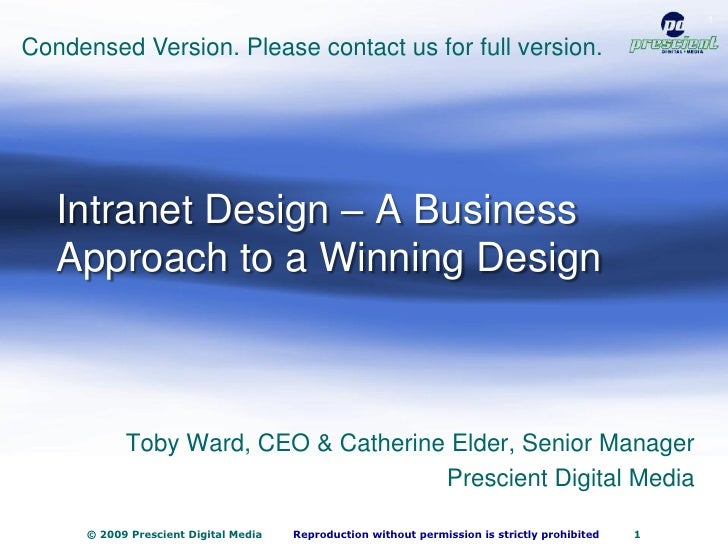 1   Condensed Version. Please contact us for full version.        Intranet Design – A Business    Approach to a Winning De...