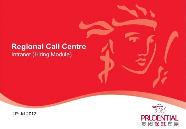 Regional Call CentreIntranet (Hiring Module)11thJul 2012