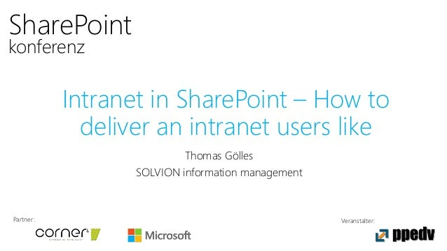 Partner: Veranstalter: SharePoint konferenz Intranet in SharePoint – How to deliver an intranet users like Thomas Gölles S...