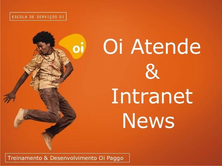 Oi Atende & Intranet News  Treinamento & Desenvolvimento Oi Paggo