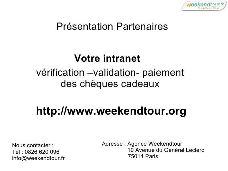 http://www.weekendtour.org Présentation Partenaires  Votre intranet   vérification –validation- paiement des chèques cadea...