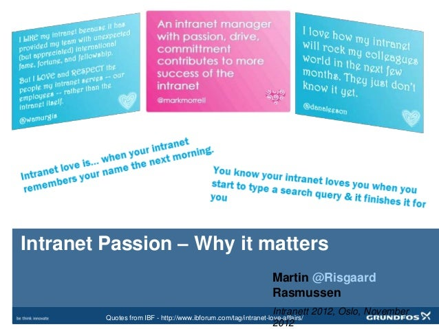 Intranet Passion – Why it matters                                                                 Martin @Risgaard        ...