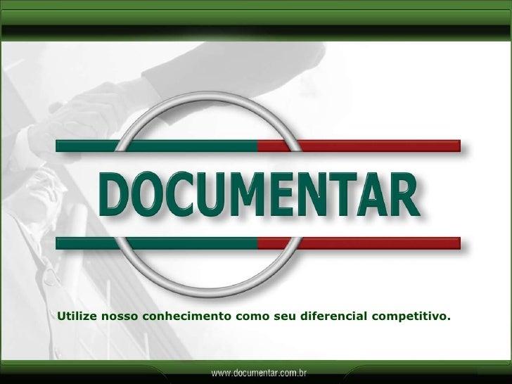 Utilize nosso conhecimento como seu diferencial competitivo.