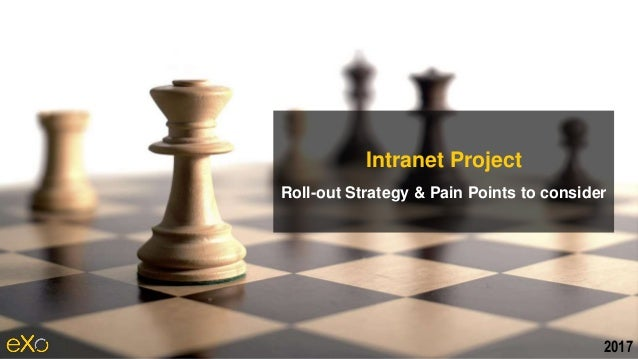 Intranet Project Roll-out Strategy & Pain Points to consider 2017